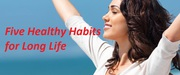 Important Five Healthy Habits for Long Life