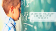 Learning Disability Assessment in Toronto